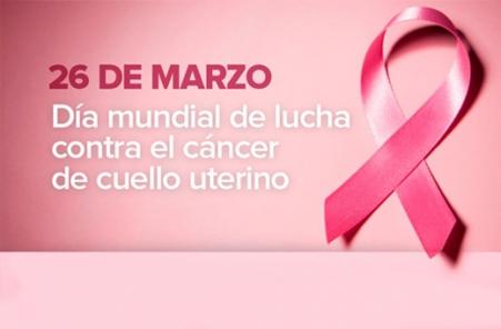 26 de Marzo: Día mundial de lucha contra el cáncer de cuello uterino